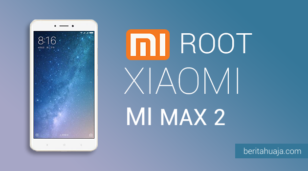 How To Root Xiaomi Mi Max 2 And Install TWRP Recovery