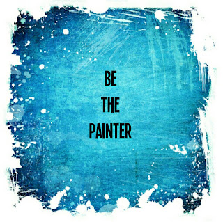 Be the painter, not the chameleon.