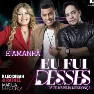 Baixar CD Eu Fui Desses – Kleo Dibah e Rafael Part. Marília Mendonça MP3 Gratis