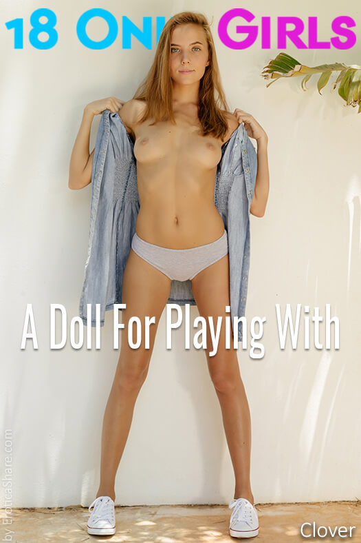 18OnlyGirls - Clover - A Doll For Playing With