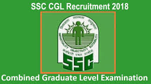 SSC CGL Recruitment 2018 - Combined Graduate Level Examination