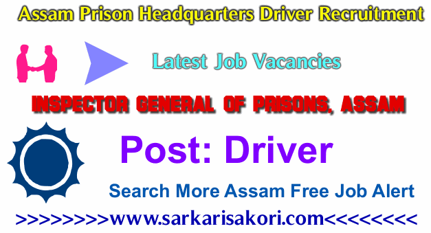 Assam Prison Headquarters Driver Recruitment 2017 Driver