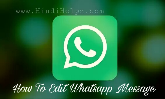 How to change / edit whatsapp send and recieved messages