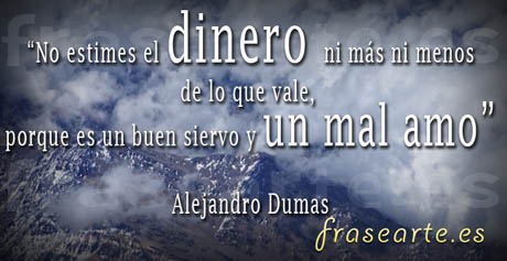 Frases de dinero Alejandro Dumas