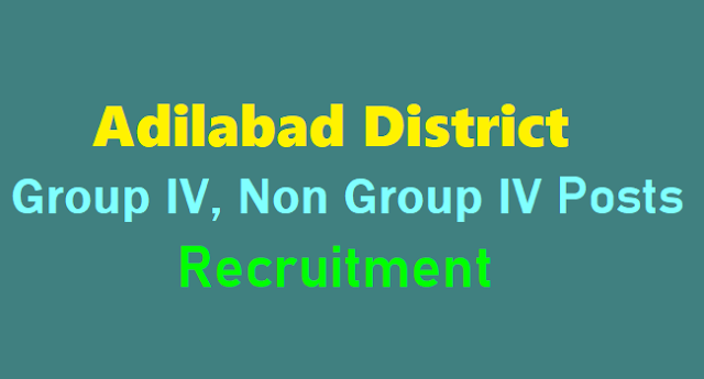 collector's office,adilabad district group iv-non group iv posts recruitment,last date,junior assistant,typist,steno,office subordinate,watchmen posts recruitment,application form,various posts recruitment