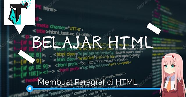 Belajar HTML Part 3: Cara Membuat Paragraf Di HTML