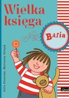 """""""Wielka księga. Basia"""" Zofia Stanecka, Marianna Oklejak"""