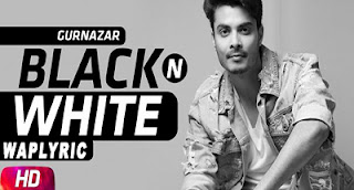 Black N White Lyrics | Gurnazar Chattha