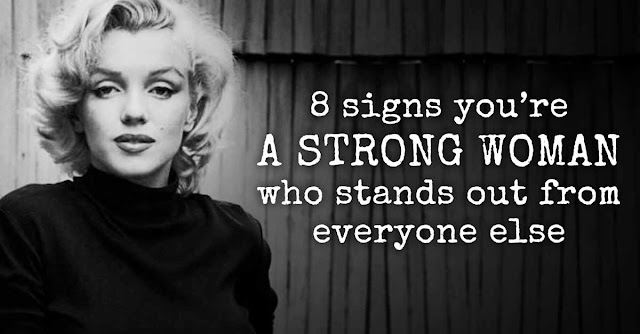 8 Signs That You Are A Strong Woman Who Stands Out From The Others
