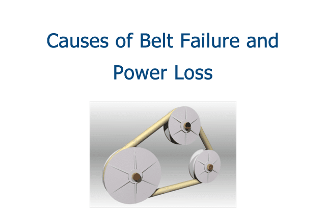 Causes of Belt Failure and Power Loss