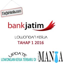 Lowongan Kerja Bank Jatim Tahap 1 2016