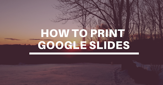 How to Print Google Slides