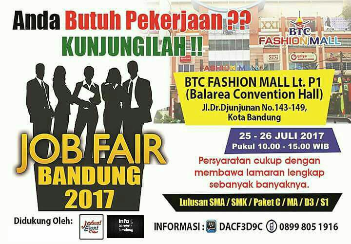 Job Fair BTC Fashion Mall Lt.P1 Bandung 25 - 26 Juli 2017