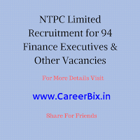 NTPC Limited Recruitment for 94 Finance Executives, Safety Officers, Medical Specialist Vacancies