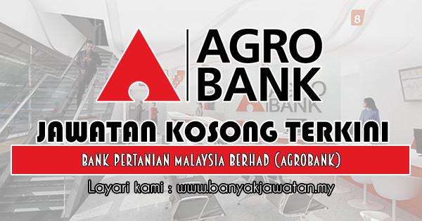 Jawatan Kosong 2018 di Bank Pertanian Malaysia Berhad (Agrobank)