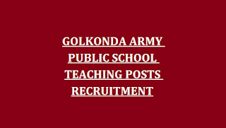 GOLKONDA ARMY PUBLIC SCHOOL TEACHING POSTS RECRUITMENT