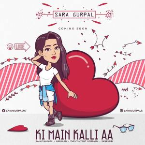 Ki Main Kalli Aa Lyrics - Sara Gurpal Song