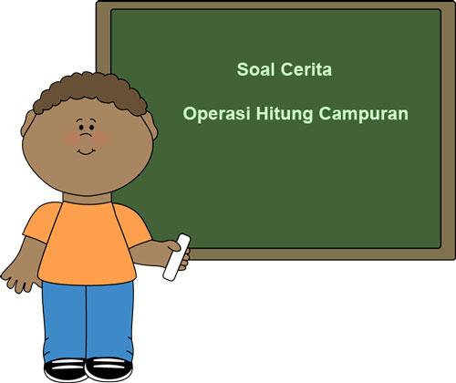 Soal Cerita Matematika Kelas 6 Bab Operasi Hitung Campuran ~ Juragan Les