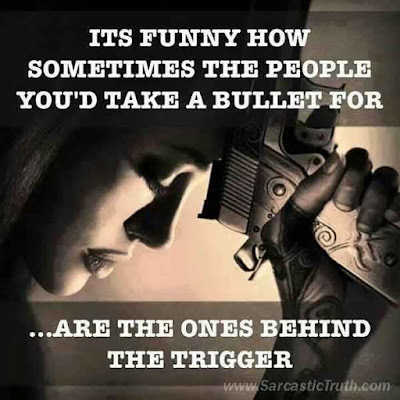 It's funny how sometimes the people you'd take a bullet for are the ones behind the trigger.