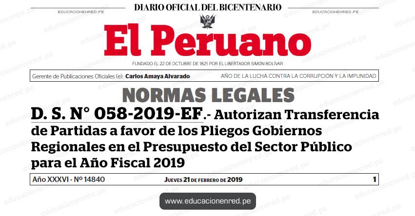 D. S. N° 058-2019-EF - Autorizan Transferencia de Partidas a favor de los Pliegos Gobiernos Regionales en el Presupuesto del Sector Público para el Año Fiscal 2019 - MEF - www.mef.gob.pe