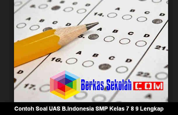 Download Contoh Soal UAS B.Indonesia SMP Kelas 7 8 9 Lengkap