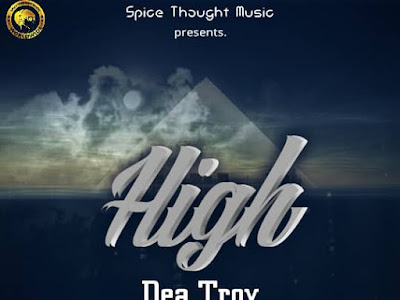NEW MUSIC: DEA TROY HIGH (PROD BY:SLOWMIX)