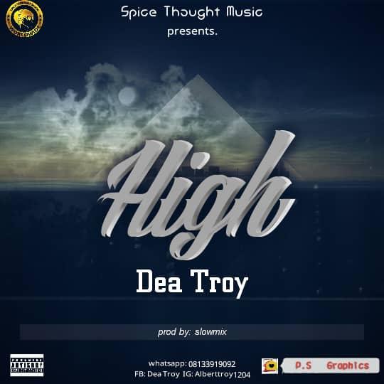 NEW MUSIC: DEA TROY HIGH (PROD BY:SLOWMIX)