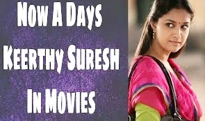 Now A Days Keerthy Suresh In Movies