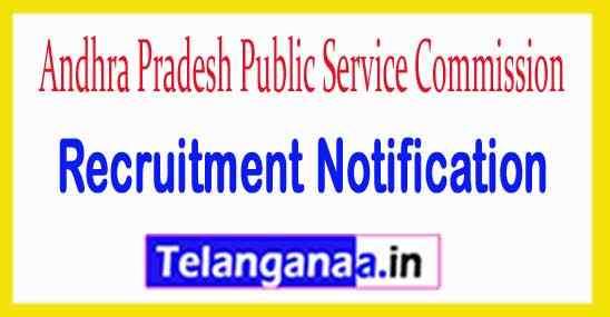 Andhra Pradesh Public Service Commission APSPSC Recruitment Notification