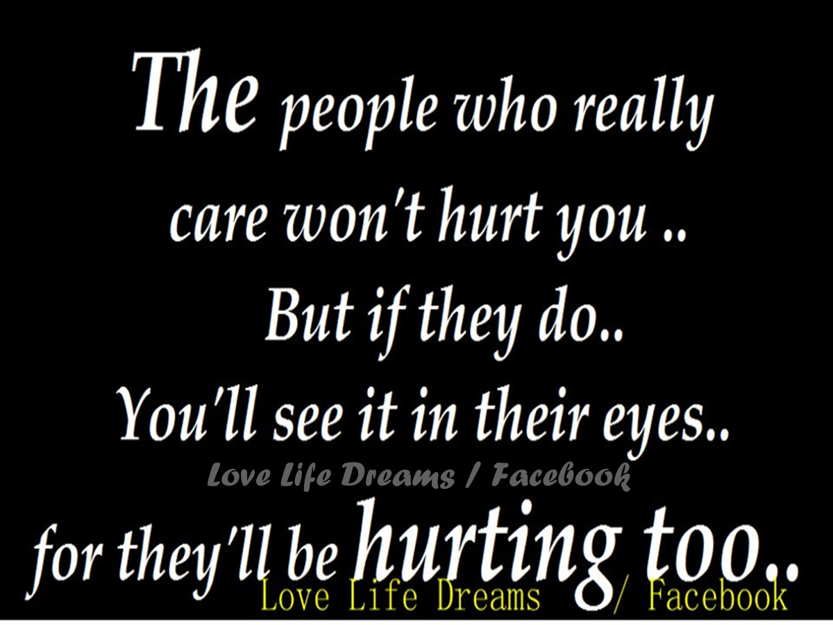 Love Life Dreams The People Who Really Care Wont Hurt You