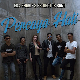 Eka Sharif & Projector Band - Percaya Hati MP3