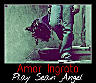 Amor Ingrato -- Play Sean Angel (R&b)