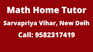 Best Maths Tutors for Home Tuition in Sarvapriya Vihar, Delhi.Call:9582317419