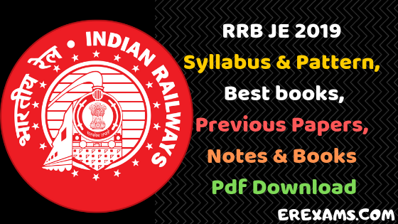 RRB JE Syllabus 2019, Pattern, Best books, Previous Papers, Notes & Books Pdf Download
