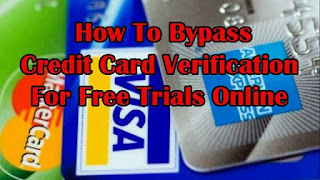 How To Bypass Credit Card Verification For Free Trials Online