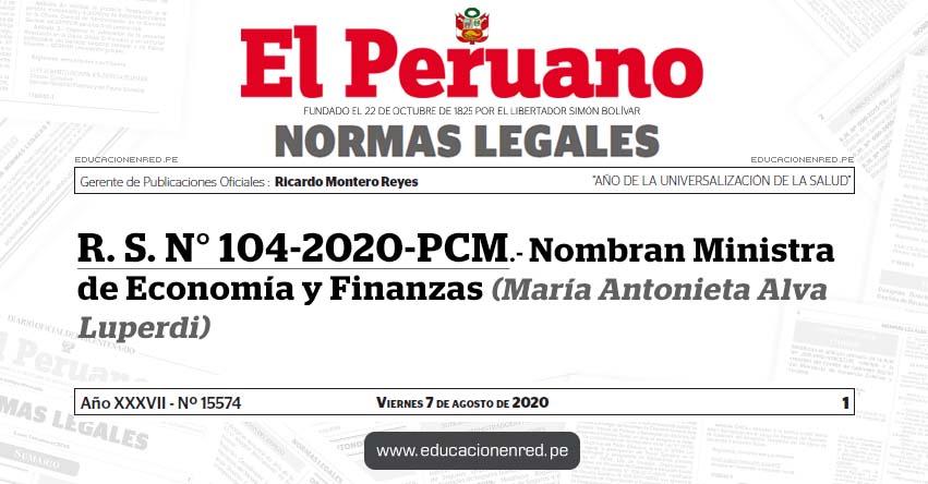 R. S. N° 104-2020-PCM.- Nombran Ministra de Economía y Finanzas (María Antonieta Alva Luperdi)