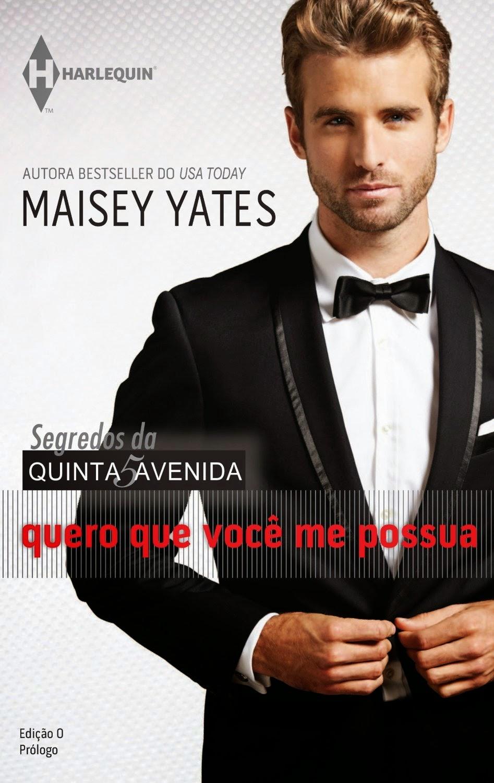 [Resenha] Quero Que Você Me Possua - Maysei Yates