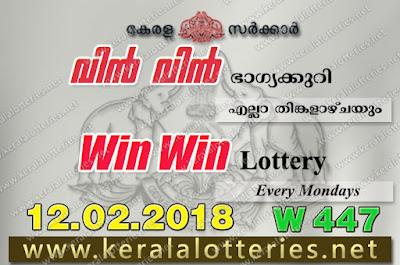 Kerala Lottery Results  12-Feb-2018 Win Win W-447 www.keralalotteries.net