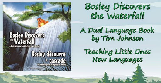 Royalegacy Reviews and More: Bosley Discovers the Waterfall - A Dual Language Book by Tim Johnson - Review
