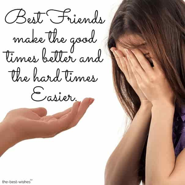 good morning friends message to her best friends make the good times better and the hard time easier