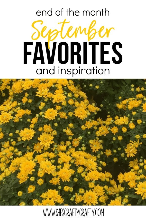 end of the month September favorites and inspiration