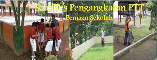 Soal Test Tertulis Lesan Dan Praktik  Pengangkatan PTT  Penjaga Sekolah