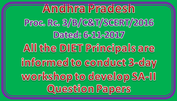 AP SCERT Proc Rc 3 || All the DIET Principals are informed to conduct 3-day workshop to develop SA-II Question Papers