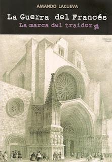 La guerra del francés. La marca del traidor - Amando Lacueva (2011)