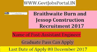 Braithwaite Burn and Jessop Construction Recruitment 2017– Assistant Engineer