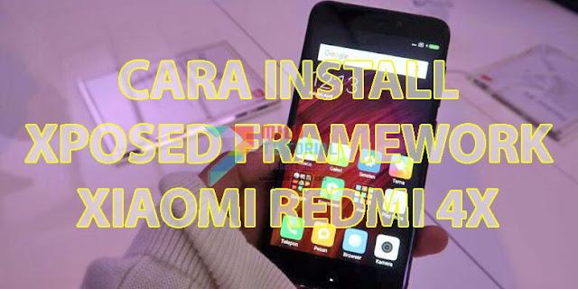 Punya Xiaomi Redmi 4X Tapi Belum Pasang Xposed Framework? Sayang Banged Tuh: Praktekkan Tutorial Cara Installnya Berikut Ini