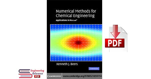 Numerical Methods for Chemical Engineering: Applications in MATLAB 1st Edition by Kenneth J. Beers