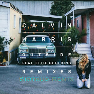 Outside - Calvin Harris Ft. Ellie Goulding (Sidtrus Remix)