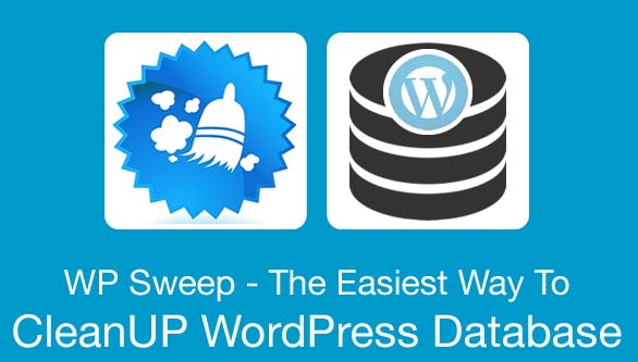 The Easiest Way To CleanUP WordPress Database- WP Sweep : eAskme