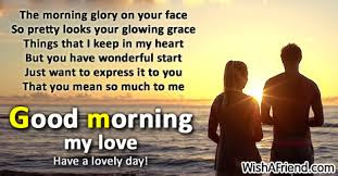 good morning texts for her: the morning glory on your face so petty looks your glowing grace